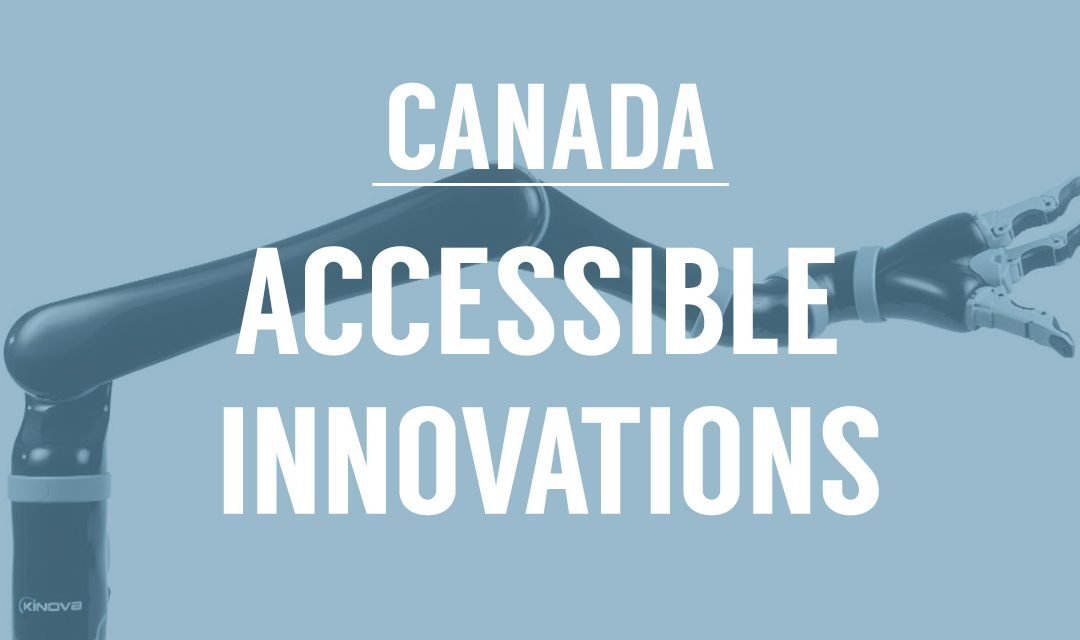 8 Canadian Innovations that are Improving Accessibility